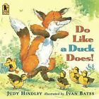 Do Like a Duck Does! by Judy Hindley (Paperback / softback, 2007)