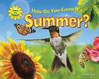 How Do You Know It's Summer? by Ruth Owen (Hardback, 2012)
