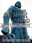 The Armor of GOD Fitness & Training Program: The Key to Ultimate Fitness by Pastor Shaolin MB Abrams Sr PhD (Paperback, 2010)