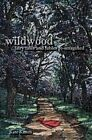 Wildwood: Fairy Tales and Fables Re-Imagined by Kate Kasten (Paperback / softback, 2013)