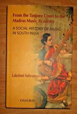 From Tanjore Court to Madras Academy:A Social History of Music in South India