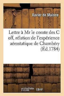 Lettre a MR Le Comte Des C Off Dans La L Des C Contenant Une Relation: de...
