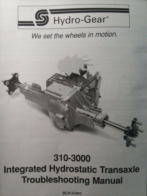 Hydro Gear 310 3000 Integrated Hydrostatic Transaxle Troubleshooting Manual