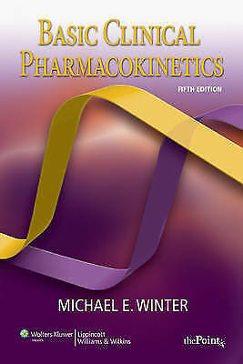 Basic Clinical Pharmacokinetics by Michael E. Winter (Paperback, 2009)