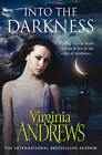 Into the Darkness by Virginia Andrews (Paperback, 2012)