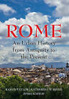 Rome: An Urban History from Antiquity to the Present by Katherine Wentworth Rinne, Spiro Kostof, Rabun Taylor (Hardback, 2016)