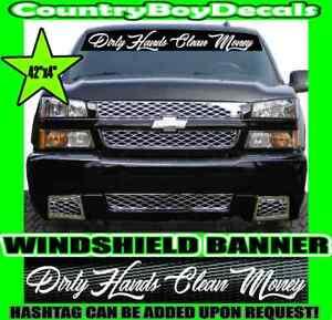 Dirty Hands Clean Money 42 Quot Windshield Brow Vinyl Decal