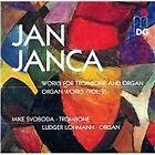 Jan Janca - : Works for Trombone & Organ (2007)