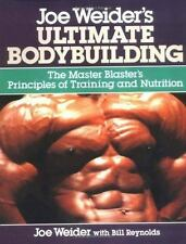 Joe Weider's Ultimate Bodybuilding by Bill Reynolds and Joe Weider (1989,...