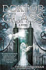 Doktor Glass by Thomas Brennan (Paperback, 2013)