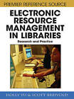 Electronic Resource Management in Libraries: Research and Practice by IGI Global (Hardback, 2008)