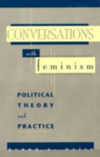 Conversations With Feminism: By Penny A. Weiss