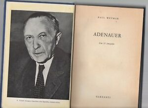 Adenauer - Paul Weymar - Prima Edizione Garzanti Marzo 1956 PosséDer Des Saveurs Chinoises