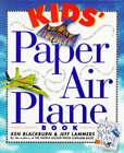 Kid's Paper Airplane Book by Ken Blackburn (Paperback, 1997)