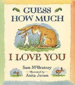 NEW-Guess-How-Much-I-Love-You-by-McBratney-Sam