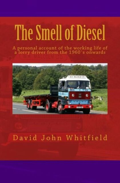 The Smell of Diesel: A personal account of the working life of a lor... NEW BOOK