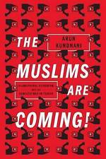 The Muslims Are Coming: Islamophobia, Extremism, and the Domestic War-ExLibrary