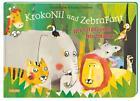 KrokoNil und ZebraFant Wer hat das wilde Tier erkannt? von Anton Poitier (2013, Gebundene Ausgabe)