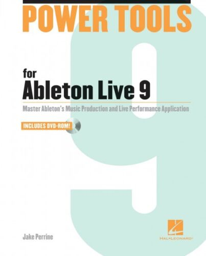 Power Tools for Ableton Live 9 Master Ableton/'s Music Production and L 000333217
