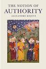 The Notion of Authority by Alexandre Kojeve (Hardback, 2013)