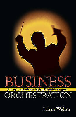 1 of 1 - Business Orchestration: Strategic Leadership in the Era of Digital Convergence,
