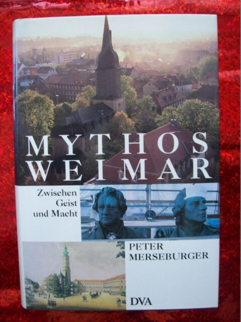Peter Merseburger: Mythos Weimar