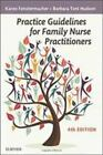 Practice Guidelines for Family Nurse Practitioners by Karen Fenstermacher and Barbara Toni Hudson (2015, Spiral)