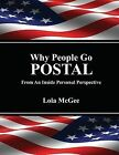 Why People Go Postal: From an Inside Personal Perspective by Lola MC Gee, Lola McGee (Paperback / softback, 2012)