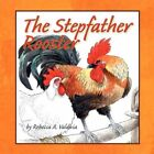 The Stepfather Rooster 9781434390400 by Rebecca Valdivia Book