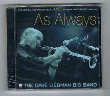 THE DAVE LIEBMAN BIG BAND - AS ALWAYS - CD 6 TRACKS - 2010 - NEUF NEW NEU