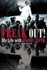 Freak Out! My Life with Frank Zappa by Pauline Butcher (2011, Paperback)