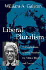 Liberal Pluralism: The Implications of Value Pluralism for Political Theory and Practice by William A. Galston (Paperback, 2002)