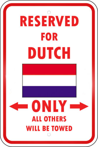 Netherlands Reserved Parking Only Dutch 12X18 Aluminum Metal Sign