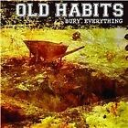 Old Habits - Bury Everything (2013)