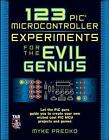 123 Pic Microcontroller Experiments for the Evil Genius by Myke Predko (Paperback, 2005)
