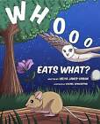 Whooo Eats What by Velya Jancz-Urban (Hardback, 2016)