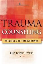 Trauma Counseling : Theories and Interventions (2012, Hardcover)