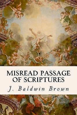 Misread Passage of Scriptures by Brown, J. Baldwin -Paperback