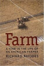 Farm : A Year in the Life of an American Farmer by Richard Lee Rhodes (1997, Paperback)