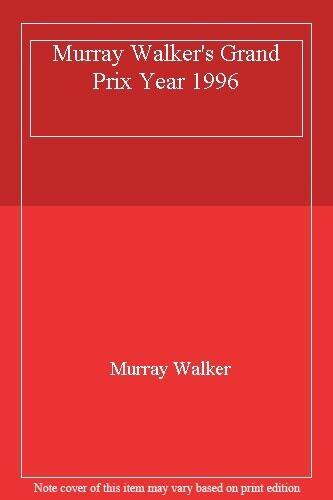 Murray Walker's Grand Prix Year 1996 By Murray Walker