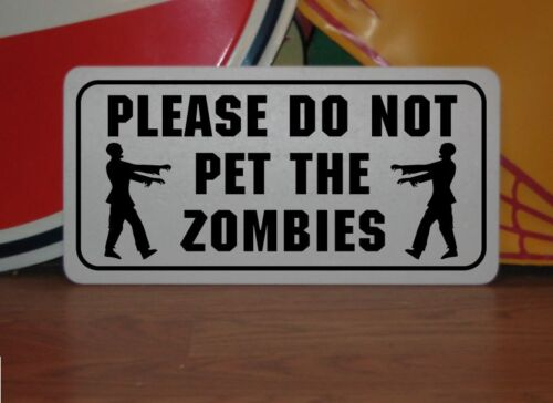 PLEASE DO NOT PET THE ZOMBIES Metal Sign 4 Costume Cosplay Stage TV Movie Props