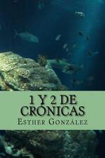 1 y 2 de Cronicas : Con Ilustraciones by Esther Gonzalez (2016, Paperback)