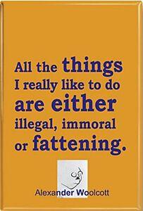 All-The-Things-I-Really-Like-Alexander-Woolcott-funny-fridge-magnet-cw