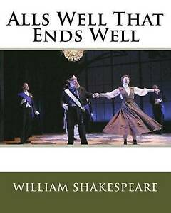 Alls Well That Ends Well by MR William Shakespeare (Paperback / softback)