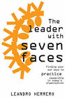 The Leader with Seven Faces: Finding Your Own Ways of Practicing Leadership in Today's Organization by Herrero Leandro (Paperback, 2006)