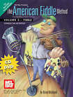The American Fiddle Method: v. 2: Fiddle - Intermediate Fiddle Tunes and Techniques by Brian Wicklund (Mixed media product, 2008)