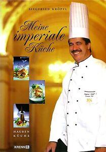Meine-imperiale-Kueche-Siegfried-Kroepfl-Krenn-Verlag-2006-Hotel-Imperial