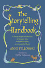 The Storytelling Handbook: A Young People's Collection of Unusual Tales and Helpful Hints on How to Tell Them by Anne Pellowski (Paperback, 2008)