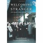 Welcoming the Stranger: Irish Migrant Welfare in Britain Since 1957 by Patricia Kennedy (Paperback, 2015)