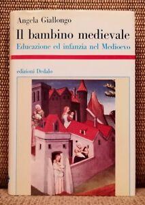 Angela Giallongo, Il bambino medievale, Edizioni Dedalo, 1990